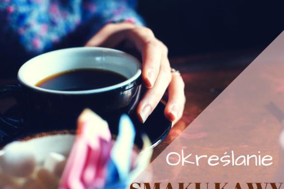 Określanie smaku kawy